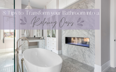 8 Tips to Transform your Bathroom Into a Relaxing Oasis
